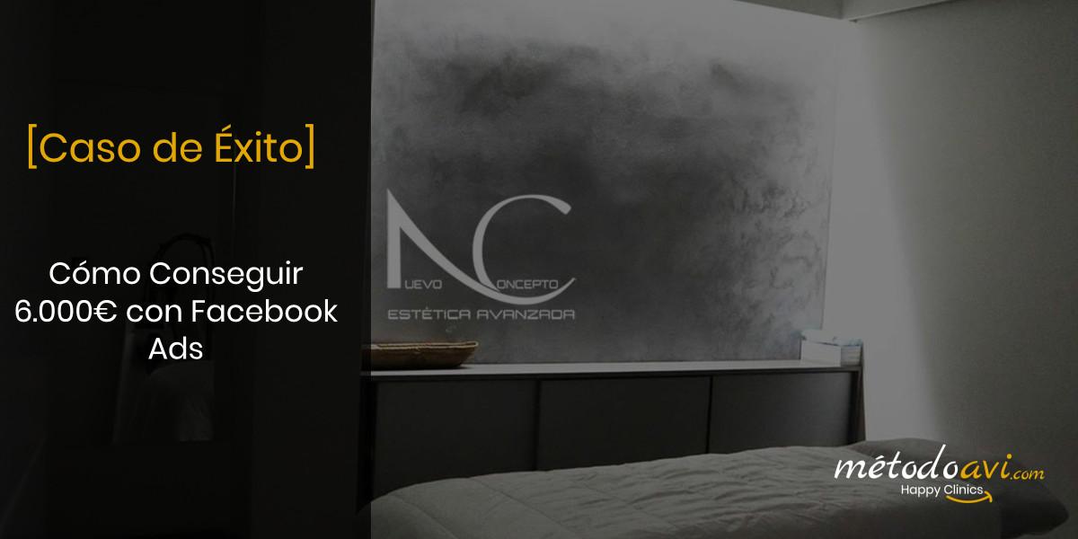 [CASO DE ÉXITO] Cómo conseguir 6.000€ para una Clínica Estética con Facebook Ads